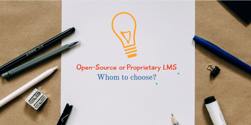 Open-Source Vs Proprietary LMS – A Bird View