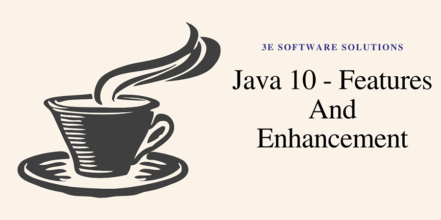 Java 10- Features And Enhancement